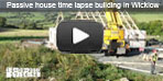 Passive house time lapse video in Wicklow